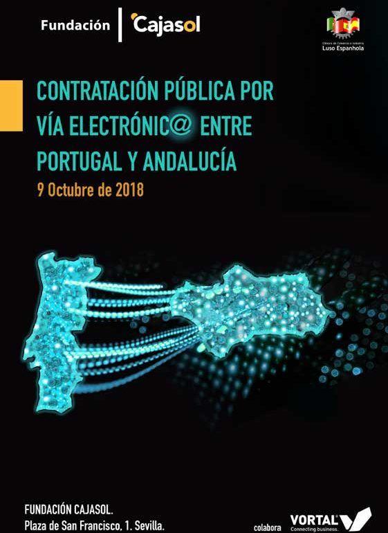 La Fundación Cajasol pone en marcha la Jornada sobre Contratación Pública por Vía Electrónica entre Portugal y Andalucía.
