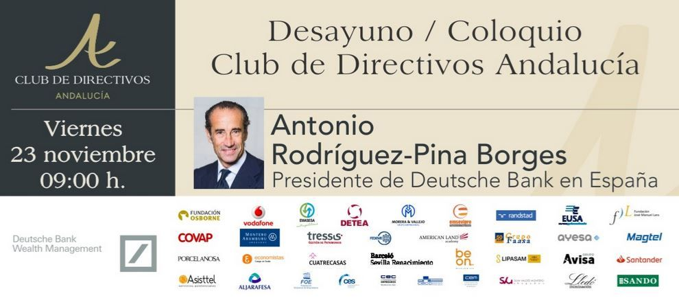 Antonio Rodríguez-Pina, Presidente de Deutsche Bank en España, en el Club de Directivos Andalucía